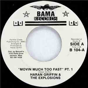 Haran Griffin And The Explosions - Movin Much Too Fast (PT1)