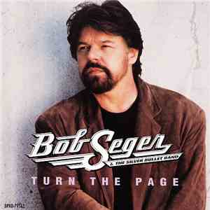 Bob Seger And The Silver Bullet Band - Turn The Page