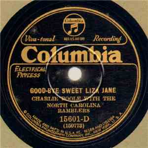 Charlie Poole With The North Carolina Ramblers - Good-Bye Sweet Liza Jane / Look Before You Leap