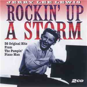 Jerry Lee Lewis - Rockin' Up A Storm (36 Original Hits From The Pumpin' Pia ...