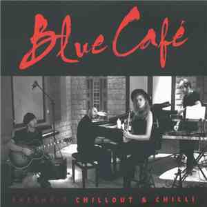 Blue Café - (Freshair) Chillout & Chilli