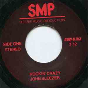 John Sleezer / Hard Attack  - Rockin' Crazy / Dry Like Before