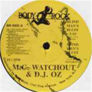 M.C. Watchout & D.J. Oz - Blind Man's Bluff / My Tom Tom