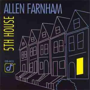 Allen Farnham - 5th House