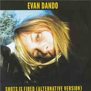 Evan Dando - Shots Is Fired (Alternative Version)