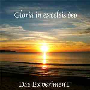 Das ExperimenT - Gloria In Excelsis Deo