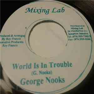 George Nooks - World Is In Trouble