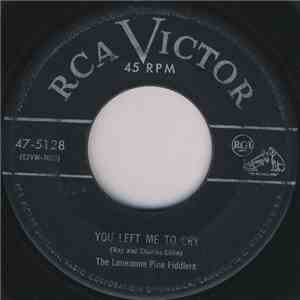 The Lonesome Pine Fiddlers - You Left Me To Cry / That's Why You Left Me So ...