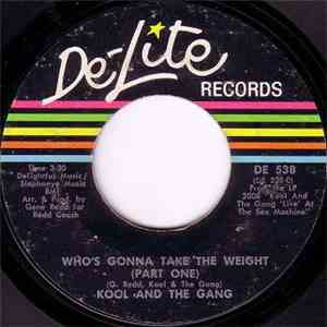 Kool And The Gang - Who's Gonna Take The Weight