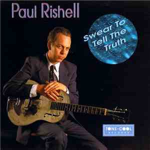 Paul Rishell - Swear To Tell The Truth