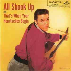 Elvis Presley - All Shook Up / That's When You're Heartaches Begin