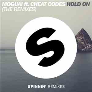Moguai Feat. Cheat Codes - Hold On (The Remixes)