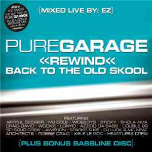 Pure Garage - Rewind Back To The Old Skool