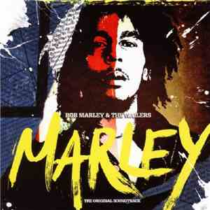 Bob Marley & The Wailers - Marley (The Original Soundtrack)