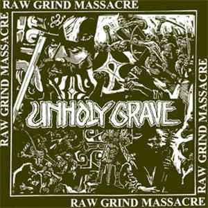 Unholy Grave - Raw Grind Massacre