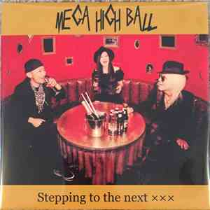Mega High Ball - Stepping To The Next XXX