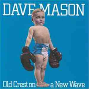 Dave Mason - Old Crest On A New Wave