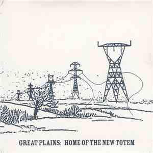 Great Plains  - Home Of The New Totem