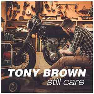 Tony Brown - Still Care
