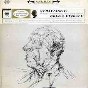 Stravinsky, Gold & Fizdale - Works For Two Pianos And Four Hands