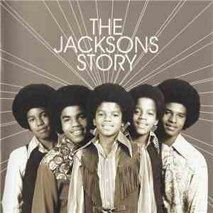 The Jackson 5 & The Jacksons & Michael Jackson - The Jacksons Story