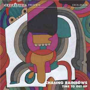 Chasing Rainbows  - Time To Get Up