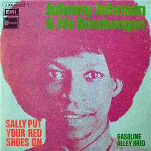 Johnny Johnson & His Bandwagon - Sally Put Your Red Shoes On / Gasoline All ...
