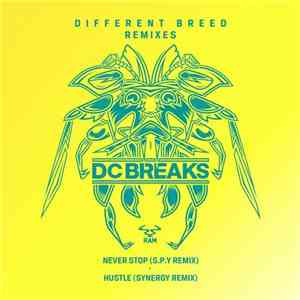 DC Breaks - Never Stop (S.P.Y Remix) / Hustle (Synergy Remix)