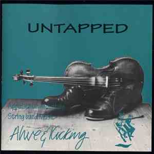 Alive & Kicking - Untapped - Appalachian Mountain String Band Music