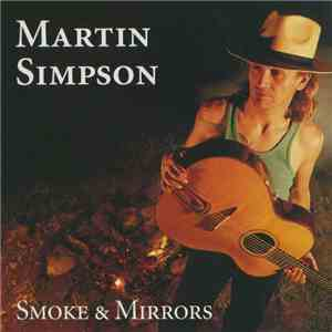 Martin Simpson - Smoke And Mirrors