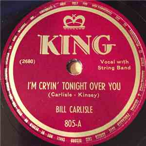 Bill Carlisle - I'm Cryin' Tonight Over You / Empty Arms