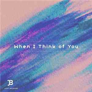 Just Because  - When I Think Of You