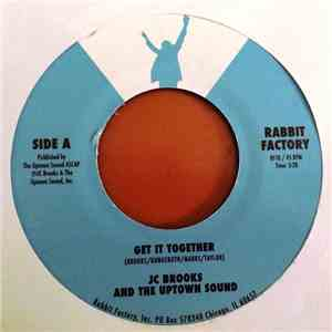 JC Brooks & The Uptown Sound - Get It Together / I Am Trying To Break Your  ...