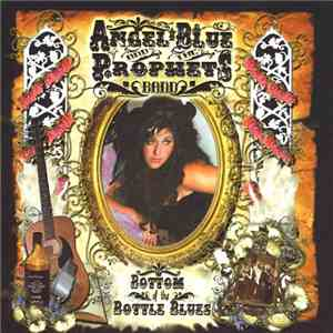 Angel Blue And The Prophets Band - Bottom Of The Bottle Blues