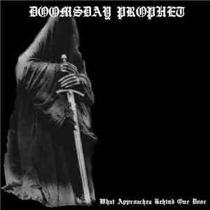 Doomsday Prophet - What Approaches Behind Our Door