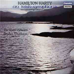Hamilton Harty, Ulster Orchestra, Bryden Thomson - An Irish Symphony / A Co ...
