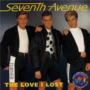 Seventh Avenue - The Love I Lost