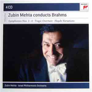Brahms / Zubin Mehta • Israel Philharmonic Orchestra - Zubin Mehta Conducts Brahms (Symphonies Nos. 1-4 • Tragic Overture • Haydn Variations)