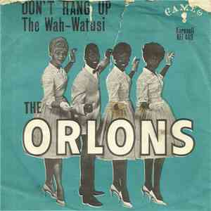The Orlons - Don't Hang Up / The Wah-Watasi