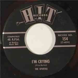 The Spartas - I'm Crying / Have I The Right