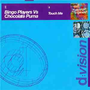 Bingo Players vs Chocolate Puma - Touch Me