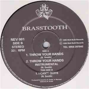 Brasstooth - Throw Your Hands / I Can't Quite