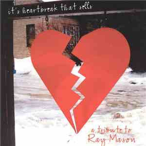 Various - It's Heartbreak That Sells, A Tribute To Ray Mason