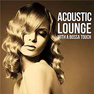 Various - Acoustic Lounge With A Bossa Touch