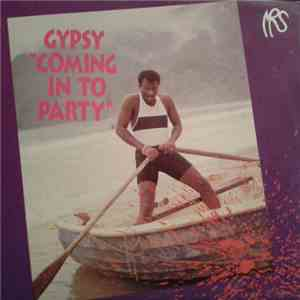 Gypsy - Coming In To Party