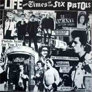 Sex Pistols - The Life And Times Of The Sex Pistols