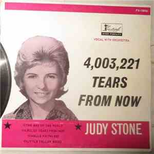 Judy Stone - 4,003,221 Tears From Now
