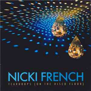 Nicki French - Teardrops (On The Discofloor)