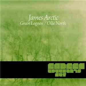 James Arctic - Green Lagoon / Ollie North