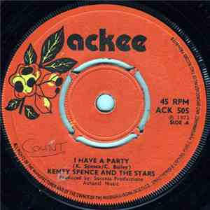 Kenty Spence And The Stars - I Have A Party